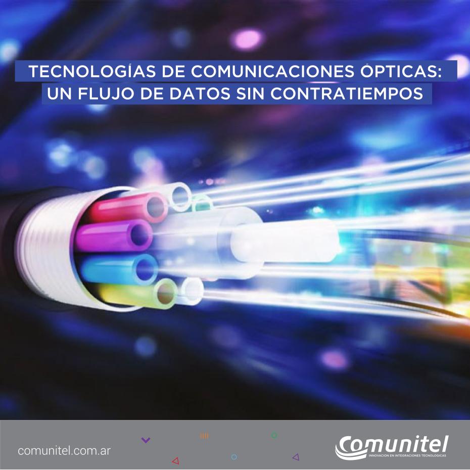 TECNOLOGÍAS DE COMUNICACIONES ÓPTICAS: UN FLUJO DE DATOS SIN CONTRATIEMPOS.